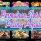 7 Permainan Slot Online Yang Paling Populer